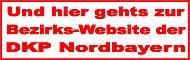 Banner: Link zur Bezirkswebsite der DKP-Nordbayern