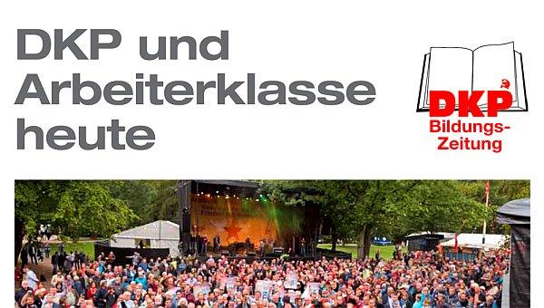 """Die DKP-Bildungszeitung zum Thema """"DKP und Arbeiterklasse heute"""" ist erschienen und kann hier heruntergeladen werden."""